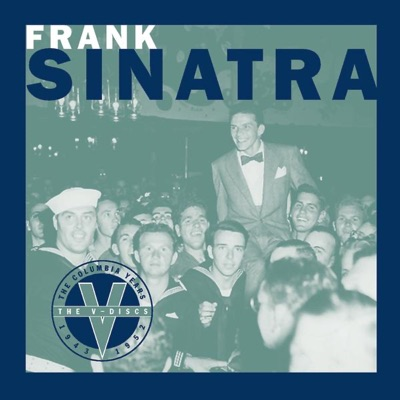 The Columbia Years (1943-1952): The V-Discs - Frank Sinatra