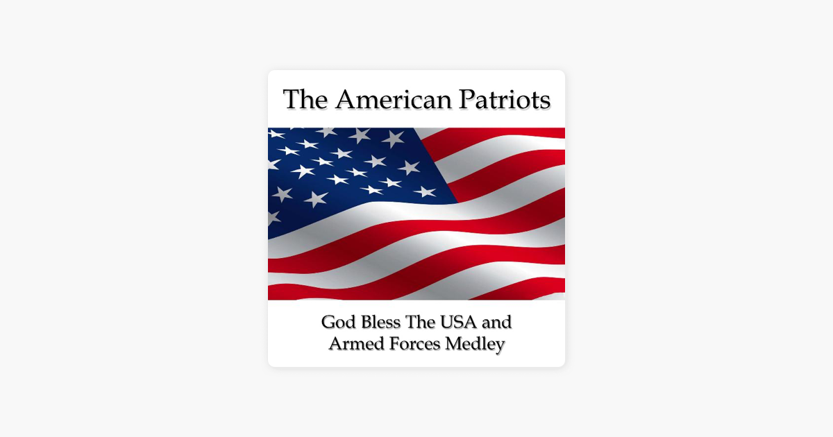 God Bless the Usa and Armed Forces Medley - Single by The American  Patriots on iTunes