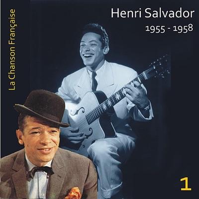 La chanson française / Henri Salvador (1955 - 1958), Vol. 1 - Henri Salvador