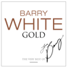 The Very Best of Barry White: Gold - Barry White