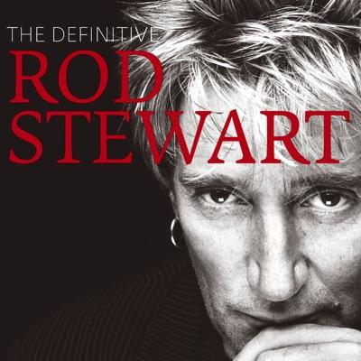 The Definitive Rod Stewart - Rod Stewart