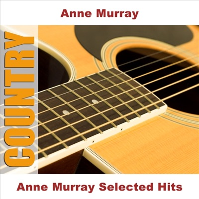 Anne Murray Selected Hits - Anne Murray