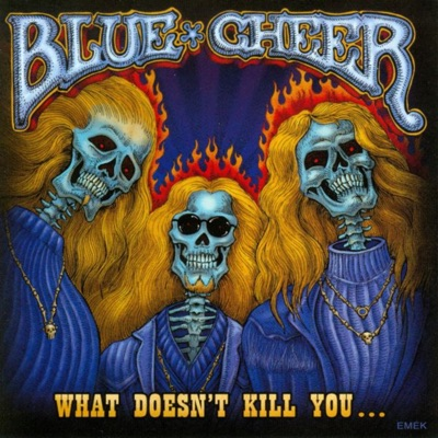 What Doesn't Kill You - Blue Cheer