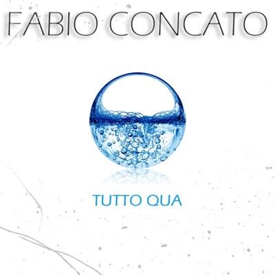 Tutto qua - Single - Fabio Concato