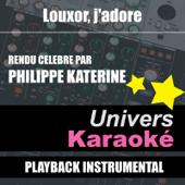 Louxor j'adore (Rendu célèbre par Philippe Katerine) [Version karaoké]