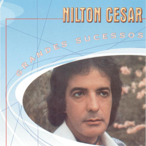 Nilton Cesar - São Tantas Coisas
