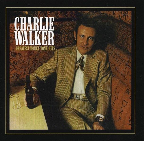 Charlie Walker - Greatest Honky Tonk Hits