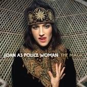 Joan As Policewoman - The Magic