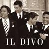 The Man You Love - Il Divo