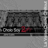 Cholo Soy 2: La Valse Créole Chillout