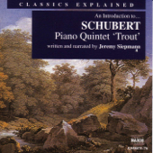 Classics Explained - An Introduction to Schubert - Piano Quintet