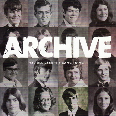 You All Look The Same To Me - Archive