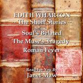 Edith Wharton: The Short Stories (Unabridged)
