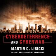 Download Cyberdeterrence and Cyberwar (Unabridged) Audio Book