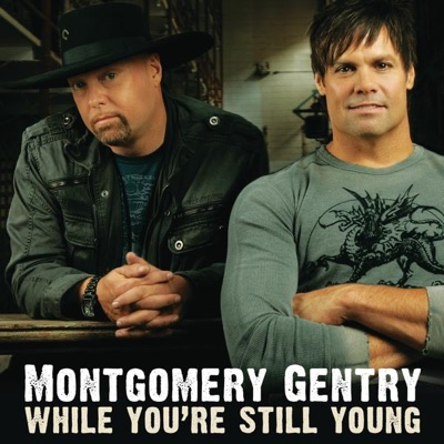 While You're Still Young - Single - Montgomery Gentry