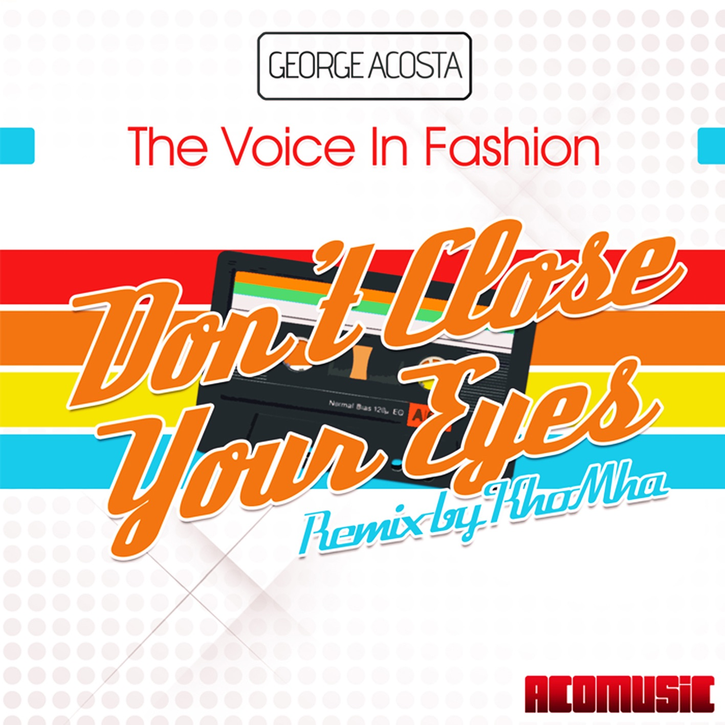 Don't Close Your Eyes (feat. The Voice In Fashion) - Single