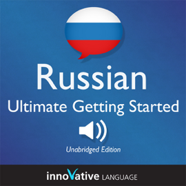 Learn Russian: Ultimate Getting Started with Russian Box Set, Lessons 1-55: Beginner Russian #8 audiobook