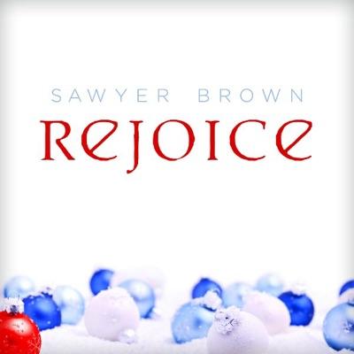 Rejoice - Sawyer Brown