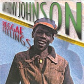 Anthony Johnson - Natty Dread Come In A Dance