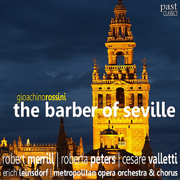 Rossini: the Barber of Seville - Robert Merrill, Roberta Peters, Cesare Valletti, Metropolitan Opera Orchestra, Metropolitan Opera Chorus & Erich Leinsdorf - Robert Merrill, Roberta Peters, Cesare Valletti, Metropolitan Opera Orchestra, Metropolitan Opera Chorus & Erich Leinsdorf