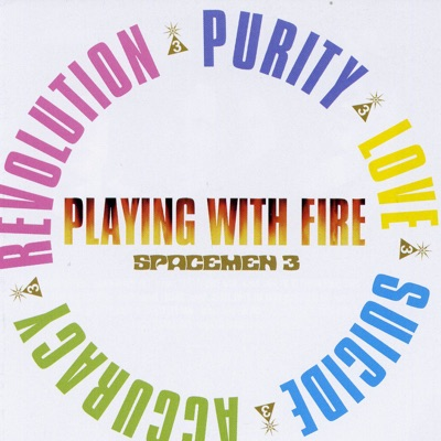 Playing With Fire - Spacemen 3
