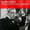Pensées d'écrivains célèbres - Sacha Guitry