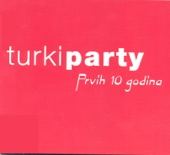 Turki Party - Prvih 10 Godina Cd 2.