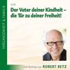 Robert Betz - Der Vater deiner Kindheit artwork