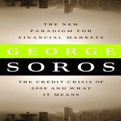 The New Paradigm for Financial Markets: The Credit Crisis of 2008 and What It Means (Unabridged) [Unabridged  Nonfiction]