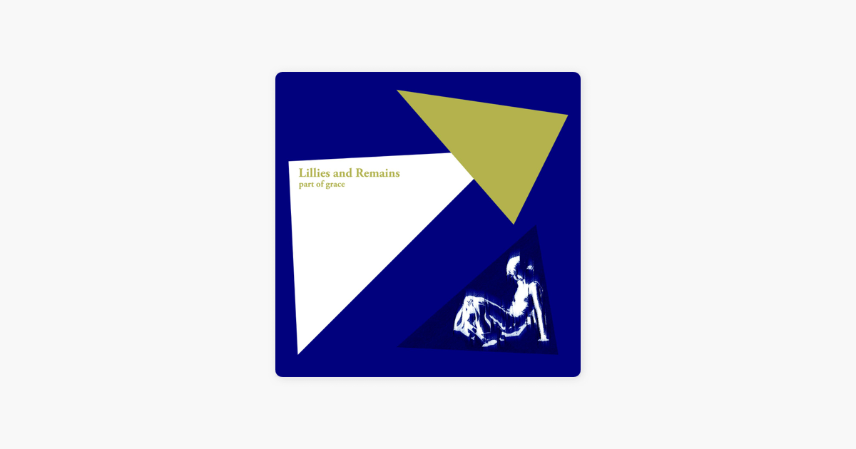Part Of Grace By Lillies And Remains On Apple Music