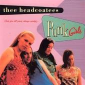 Thee Headcoatees - Ça Plane Pour Moi