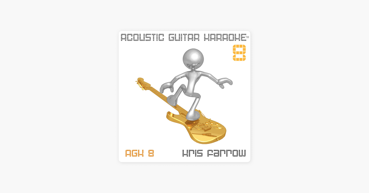 ‎Acoustic Guitar Karaoke, Vol  8 by Kris Farrow on iTunes