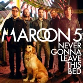 Never Gonna Leave This Bed - Single