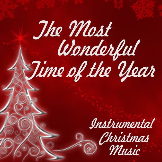 Instrumental Christmas Music - The Most Wonderful Time Of The Year ...