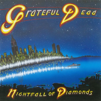 Nightfall of Diamonds - Grateful Dead