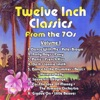 Twelve Inch Classics from the 70s, Vol. 1