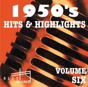1950's Hits & Highlights, Vol. 6
