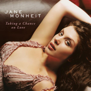 Taking a Chance On Love - Jane Monheit - Jane Monheit