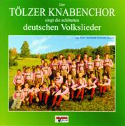 Der Tölzer Knabenchor singt die schönsten deutschen Volkslieder - Tölzer Knabenchor - Tölzer Knabenchor