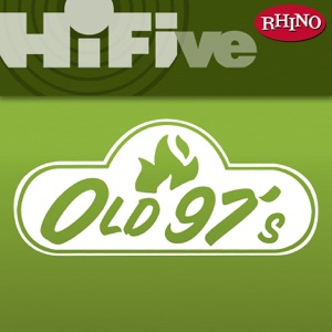 Rhino Hi-Five: Old 97's - EP