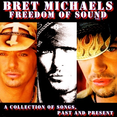 Freedom of Sound, Vol. 1: A Collection of Songs, Past & Present - Bret Michaels