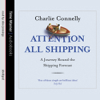 Charlie Connelly - Attention All Shipping artwork
