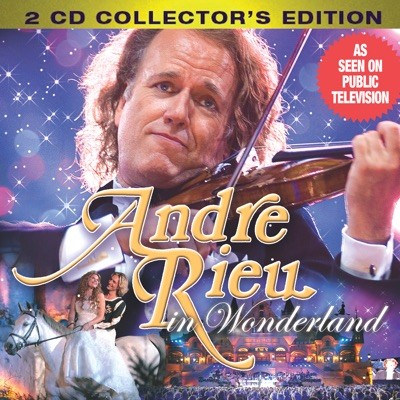 André Rieu in Wonderland (Collector's Edition) - André Rieu
