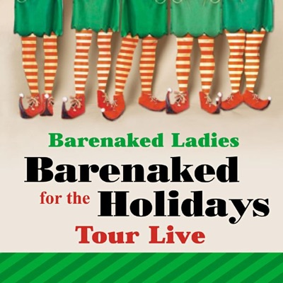 Barenaked for the Holidays (London) [Tour Live] - Barenaked Ladies