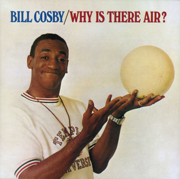 Why Is There Air? - Bill Cosby - Bill Cosby