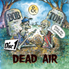 Dead Air - Disc 1 - Bob and Tom