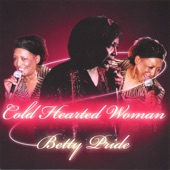 Betty Pride - Cold Hearted Woman