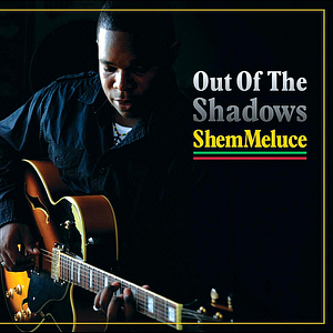 Shem Meluce - Out of the Shadows