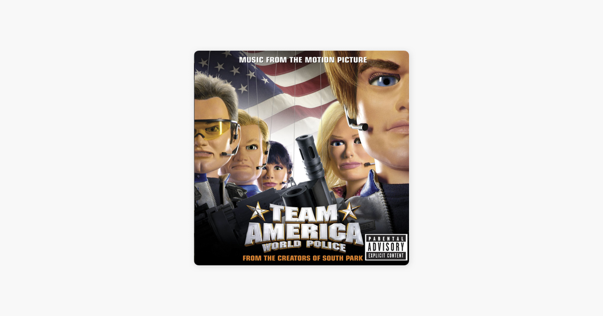 Team America: World Police (Music from the Motion Picture) by Team  America: World Police on iTunes