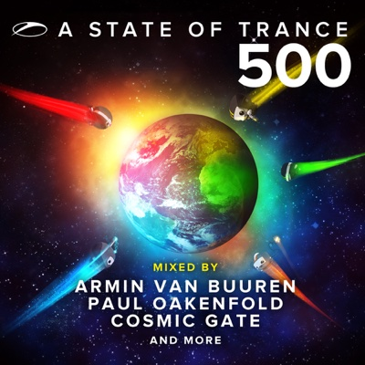 A State of Trance 500 (Mixed by Armin van Buuren, Paul Oakenfold, Cosmic Gate And More) - Armin van Buuren, Paul Oakenfold & Cosmic Gate album